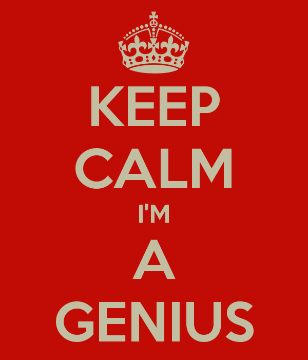 Keep calm I'm a genius