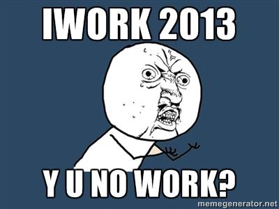 iWork 2013 Y U No Work?