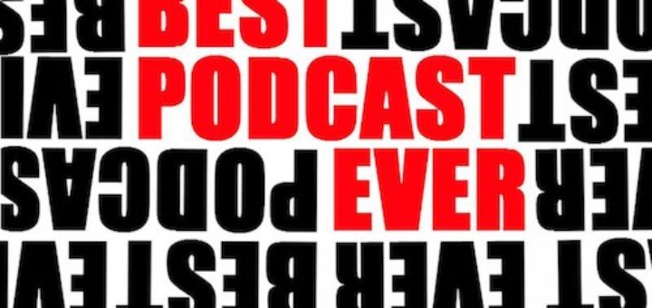 Best Podcast Ever